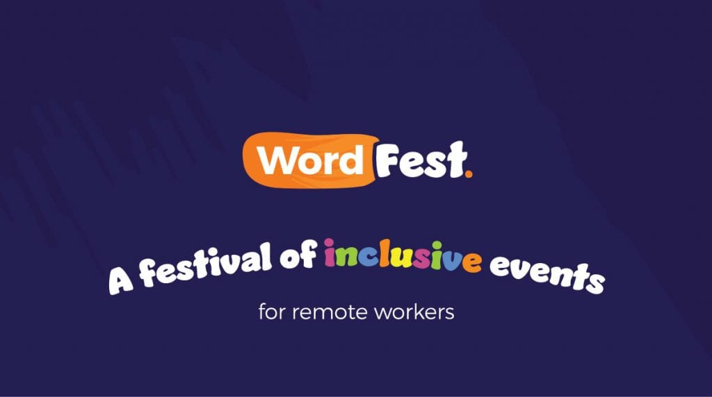 WordFest Live 2021 - A Festival of inclusive events for remote workers
